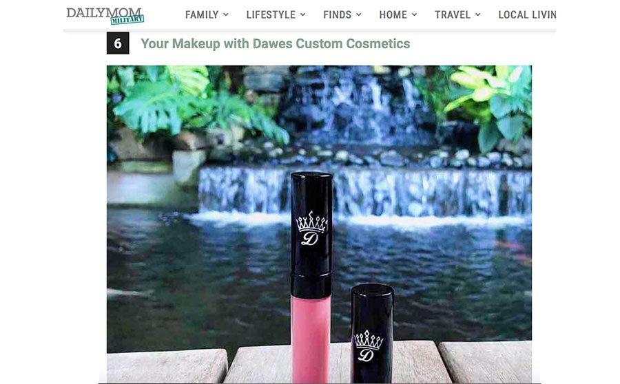 Daily Mom Miltary Blog Feature : Dawes Custom Cosmetics