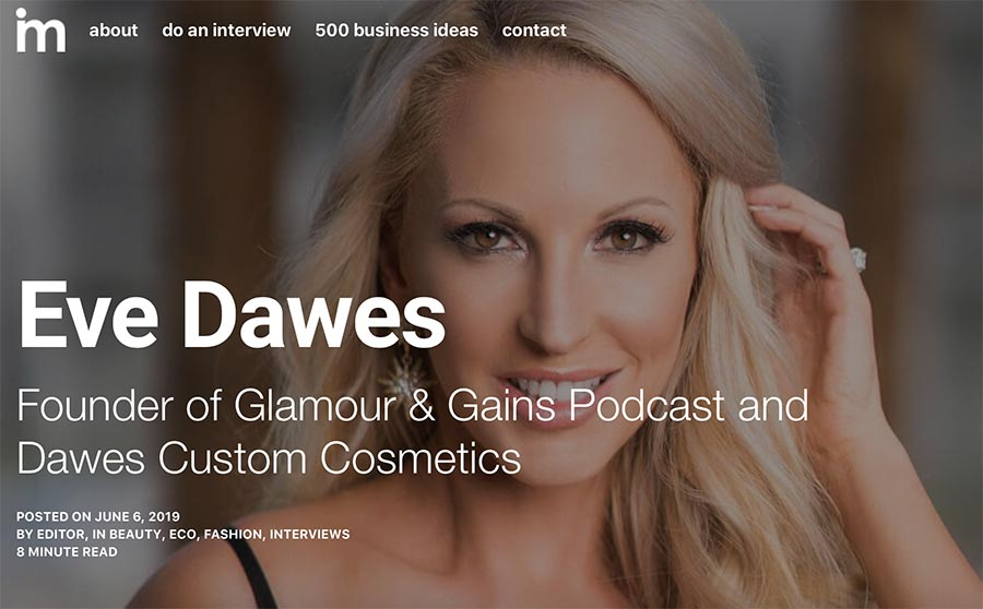 Eve Dawes Entrepreneur Inteview with Idea Mensch. How to Start a Cosmetics Company.